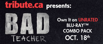 Tribute.ca present – Bad Teacher